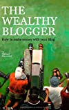 The wealthy Blogger