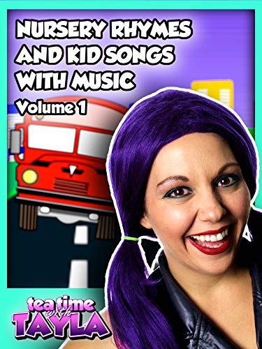 Tea Time with Tayla: Nursery Rhymes and Kid Songs with Music, Volume 1
