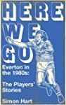 Here We Go : Everton in the 1980s