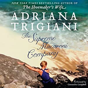 The Supreme Macaroni Company: A Novel | [Adriana Trigiani]