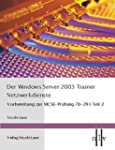 Der Windows Server 2003 Trainer, Netz...