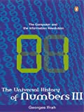 The Universal History of Numbers: Computer and the Information Revolution Pt. 3 (0143032593) by Ifrah, Georges