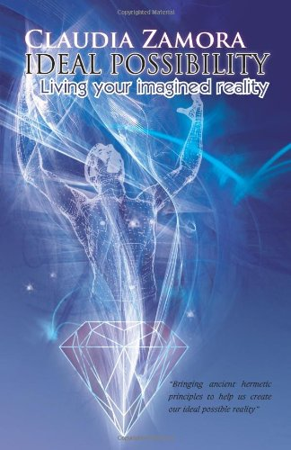 Ideal Possibility: Living your imagined reality