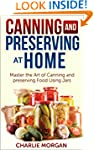 Canning and Preserving: Master The Ar...