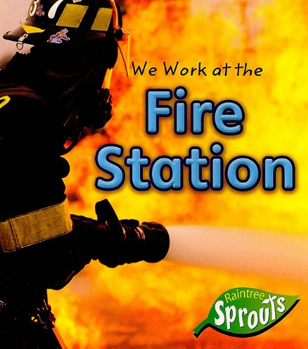We Work at the Fire Station (Where We Work)