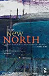 The New North. Edited by Chris Agee (Anthologies and Gift Books)