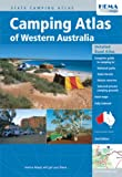 Colin Kerr Camping Atlas of Western Australia: Complete Guide to Camping in National Parks, State Forests, Nature Reserves, Selected Private Camping Grounds