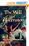 The Well of Ascension (Mistborn Trilogy #02) [ THE WELL OF ASCENSION (MISTBORN TRILOGY #02) ] By Sanderson, Brandon ( Author )Aug-21-2007 Hardcover