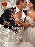 The Officer and the Proper Lady (Harlequin Historical)