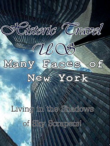 Historic Travel US - Many Faces Of New York