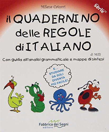 Il quadernino delle regole di italiano Con guida all'analisi grammaticale e mappe di sintesi PDF