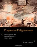 img - for Progressive Enlightenment: The Origins of the Gaslight Industry, 1780-1820 (Transformations: Studies in the History of Science and Technology) book / textbook / text book