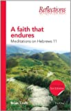 img - for A Faith That Endures: Meditations on Hebrews 11 (Reflections) book / textbook / text book