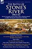 img - for The Battle of Stone's River,1862-3: Seven Accounts of the Stone's River/Murfreesboro Conflict During the American Civil War book / textbook / text book