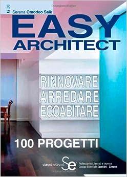 Easy architect. Rinnovare, arredare, ecoabitare: 9788851305734: Amazon