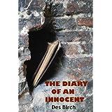 The Diary Of An Innocentby Des Birch