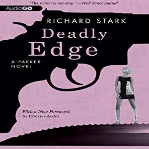 Deadly Edge: A Parker Novel, Book 13 | [Richard Stark]