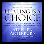 Healing Is a Choice | Stephen Arterburn