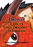 img - for Drako e a Elite dos Drag es Dourados (Portuguese Edition) book / textbook / text book