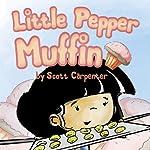 Little Pepper Muffin | Scott Carpenter