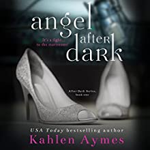 Angel After Dark (After Dark Series, #1): After Dark Series, Book 1 | Livre audio Auteur(s) : Kahlen Aymes Narrateur(s) : Jessie Briar, Zachary Webber