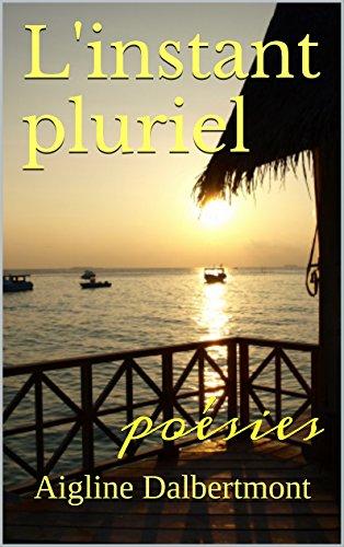 Couverture du livre L'instant pluriel: poésies