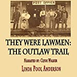 They Were Lawmen: The Outlaw Trail Volume 1 | Linda Pool Anderson