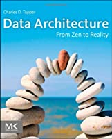 Data Architecture: From Zen to Reality ebook download