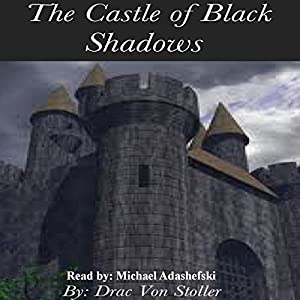The Castle of Black Shadows Audiobook