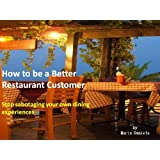 How to be a Better Restaurant Customer ~ Marta Daniels
