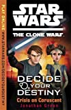 Decide Your Destiny: Crisis On Coruscant (Star Wars The Clone Wars)