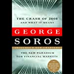 The Crash of 2008 and What It Means: The New Paradigm for Financial Markets | George Soros