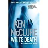 White Death (Dr Steven Dunbar 7) (Dr.Steven Dunbar Mystery)by Ken McClure