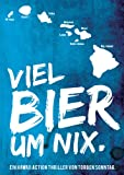Viel Bier um nix: Ein Hawaii Actionthriller