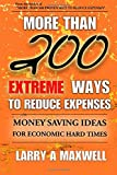 img - for More Than 200 Extreme Ways to Reduce Expenses: Money Saving Ideas to Help You Survive Hard Times book / textbook / text book