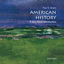 American History: A Very Short Introduction  (       UNABRIDGED) by Paul S. Boyer Narrated by Gregory St. John