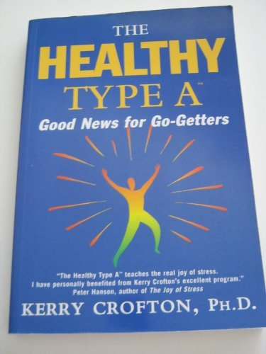 Title: The Healthy Type A Good News for GoGetters