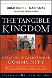 The Tangible Kingdom: Creating Incarnational Community