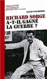 Richard Sorge a-t-il gagné la guerre ?