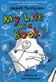 My Life As A Book (Turtleback School & Library Binding Edition) (0606237526) by Tashjian, Janet