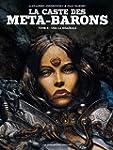 CASTE DES META-BARONS (LA) T.04 : ODA...