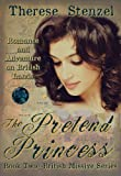 img - for The Pretend Princess (Formally titled: Forever and a Day) (Book Two in the British Missives Series-stories of Adventure and Romance on British Lands 2) book / textbook / text book