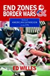 End Zones and Border Wars: The Era of...
