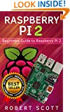 Raspberry Pi 2: Raspberry Pi 2 User Guide for Operating system, Programming, Projects and More! (html, projects, php, programming, robots, java, microsoft)