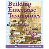Building Enterprise Taxonomies ~ Darin L. Stewart