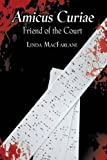 img - for AMICUS CURIAE: FRIEND OF THE COURT by Linda MacFarlane (2015-12-20) book / textbook / text book
