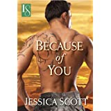 Because of You: A Loveswept Contemporary Military Romance (Coming Home) ~ Jessica Scott