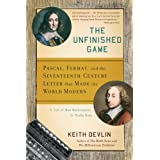 The Unfinished Game: Pascal, Fermat, and the Seventeenth-Century Letter that Made the World Modern (Basic Ideas...