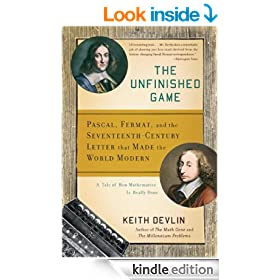 The Unfinished Game: Pascal, Fermat, and the Seventeenth-Century Letter that Made the World Modern (Basic Ideas)