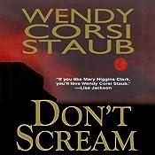 Don't Scream | [Wendy Corsi Staub]